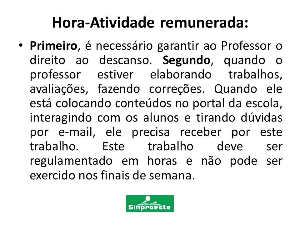 Hora-Atividade remunerada: Primeiro, é necessário garantir ao Professor o direito ao descanso.