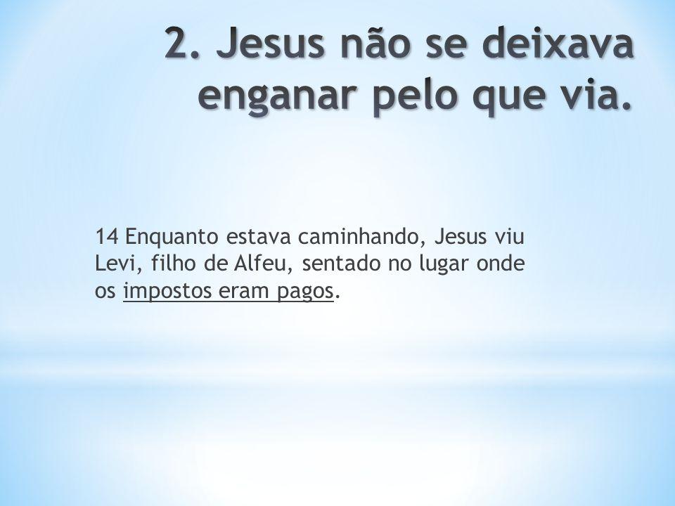 15 Mais tarde, Jesus estava jantando na casa de Levi.