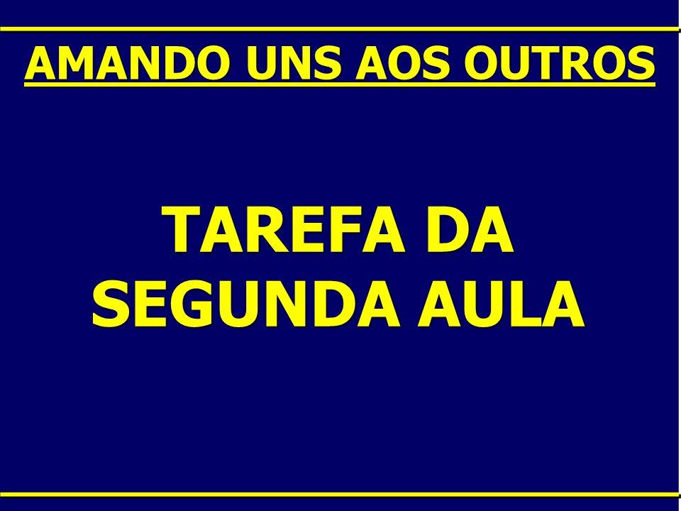 AMANDO UNS AOS OUTROS TAREFA DA SEGUNDA AULA