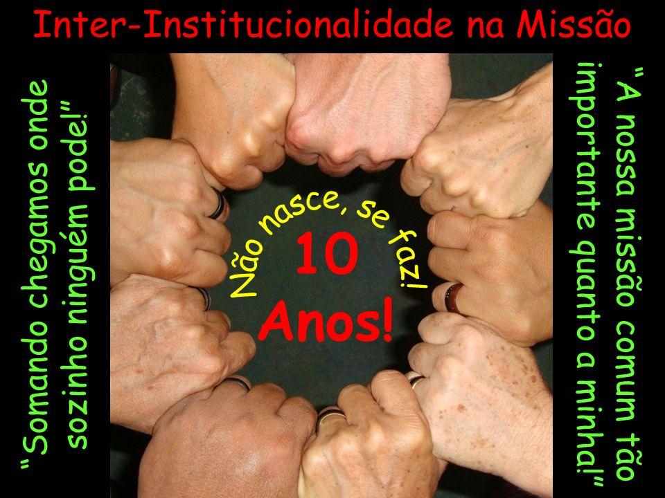 Inter-Institucionalidade na Missão 10 Anos.A nossa missão comum tão importante quanto a minha.