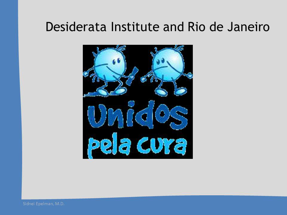 Sidnei Epelman, M.D. Desiderata Institute and Rio de Janeiro