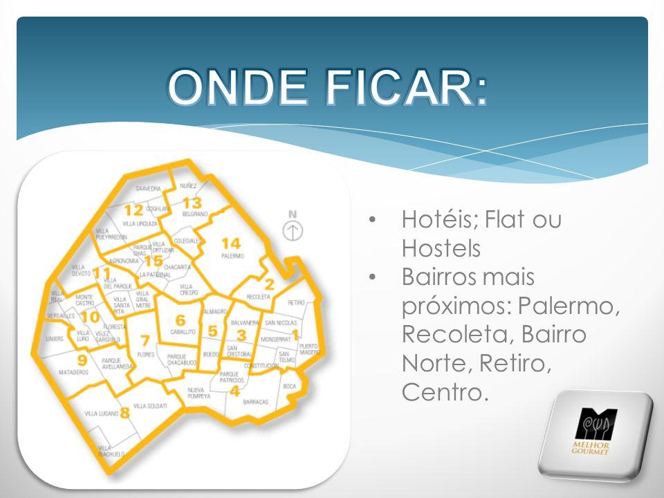 Hotéis; Flat ou Hostels Bairros mais próximos: Palermo, Recoleta, Bairro Norte, Retiro, Centro.