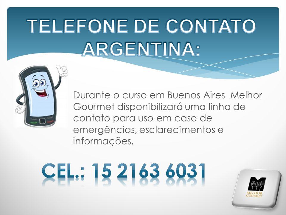 Durante o curso em Buenos Aires Melhor Gourmet disponibilizará uma linha de contato para uso em caso de emergências, esclarecimentos e informações.