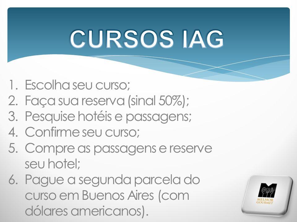 1.Escolha seu curso; 2.Faça sua reserva (sinal 50%); 3.Pesquise hotéis e passagens; 4.Confirme seu curso; 5.Compre as passagens e reserve seu hotel; 6.Pague a segunda parcela do curso em Buenos Aires (com dólares americanos).