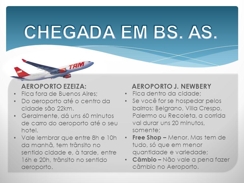 Fica fora de Buenos Aires; Do aeroporto até o centro da cidade são 22km.
