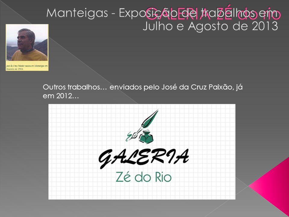 Outros trabalhos… enviados pelo José da Cruz Paixão, já em 2012…