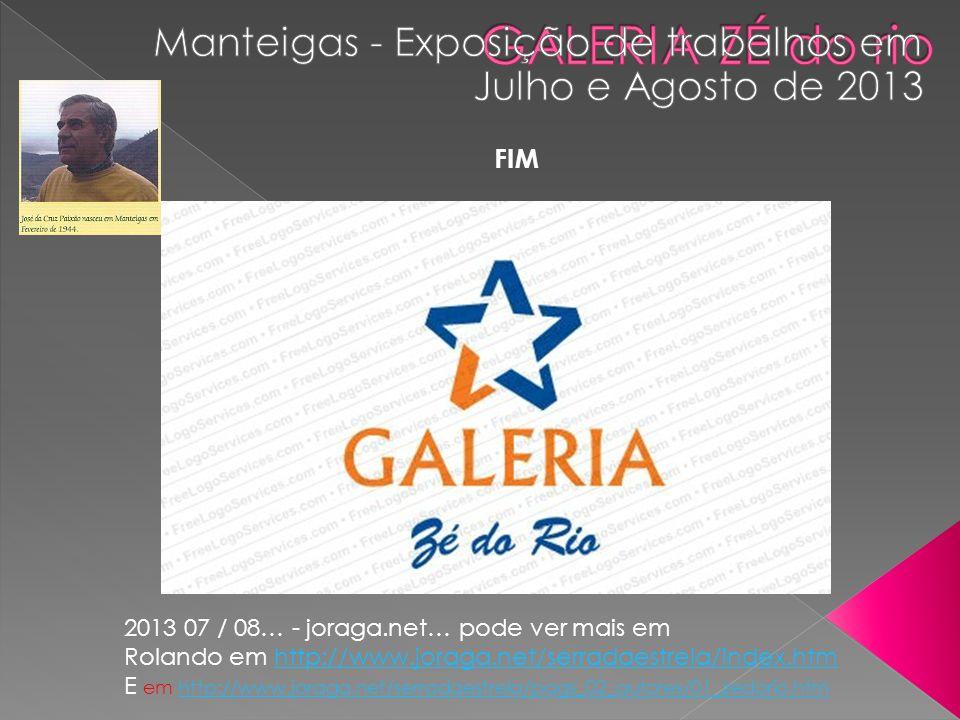 2013 07 / 08… - joraga.net… pode ver mais em Rolando em http://www.joraga.net/serradaestrela/index.htmhttp://www.joraga.net/serradaestrela/index.htm E em http://www.joraga.net/serradaestrela/pags_02_autores/01_zedorio.htmhttp://www.joraga.net/serradaestrela/pags_02_autores/01_zedorio.htm FIM