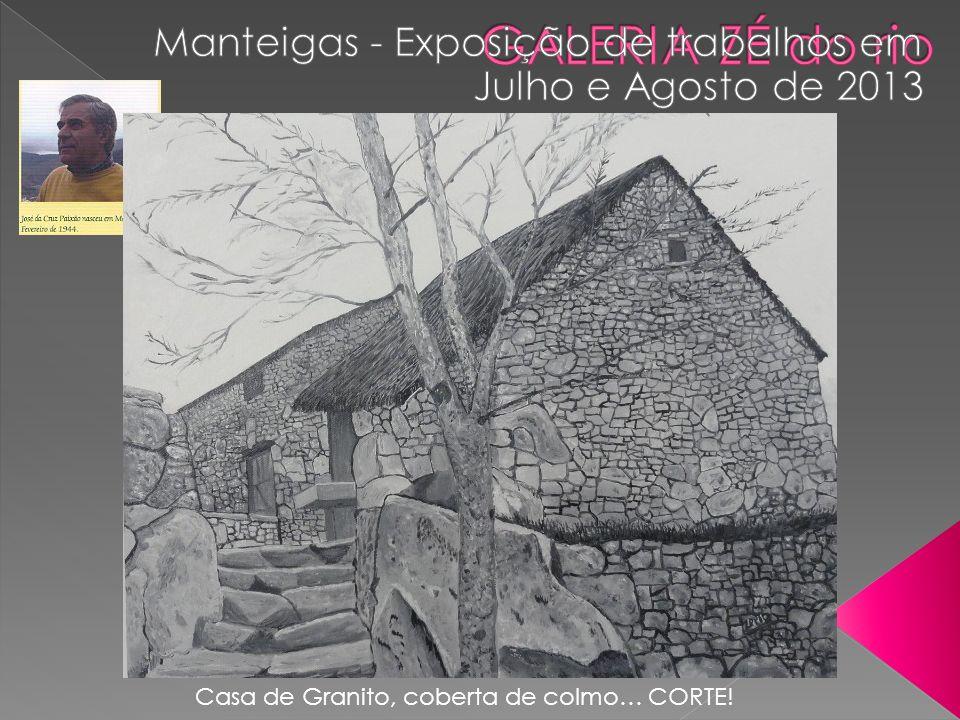 Casa de Granito, coberta de colmo… CORTE!