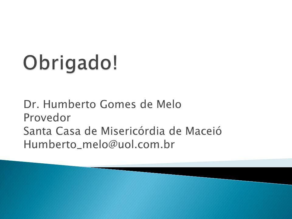 Dr. Humberto Gomes de Melo Provedor Santa Casa de Misericórdia de Maceió Humberto_melo@uol.com.br
