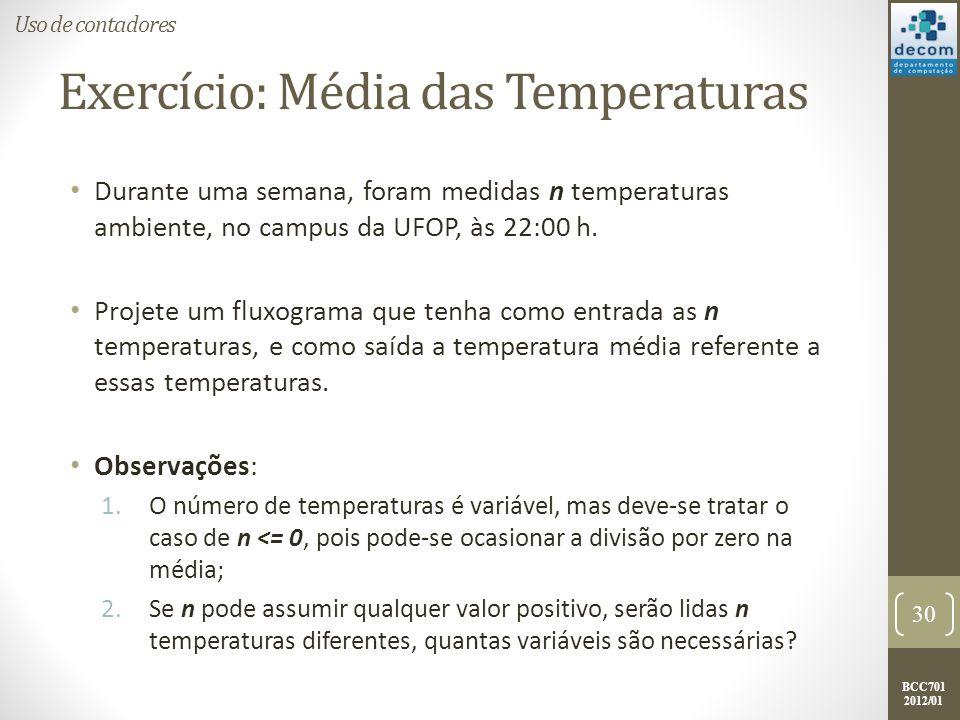 BCC701 2012/01 Exercício: Média das Temperaturas Durante uma semana, foram medidas n temperaturas ambiente, no campus da UFOP, às 22:00 h.