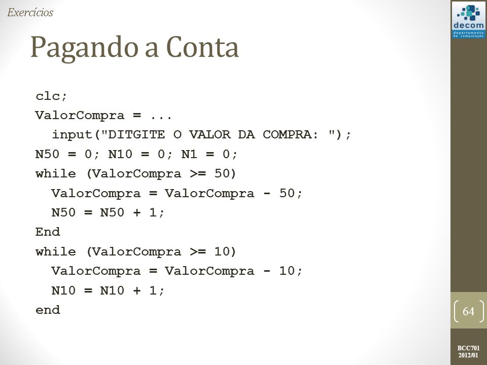 BCC701 2012/01 Pagando a Conta clc; ValorCompra =...