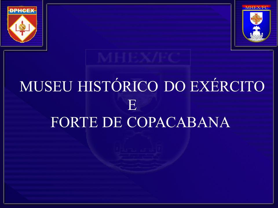 MUSEU HISTÓRICO DO EXÉRCITO E FORTE DE COPACABANA
