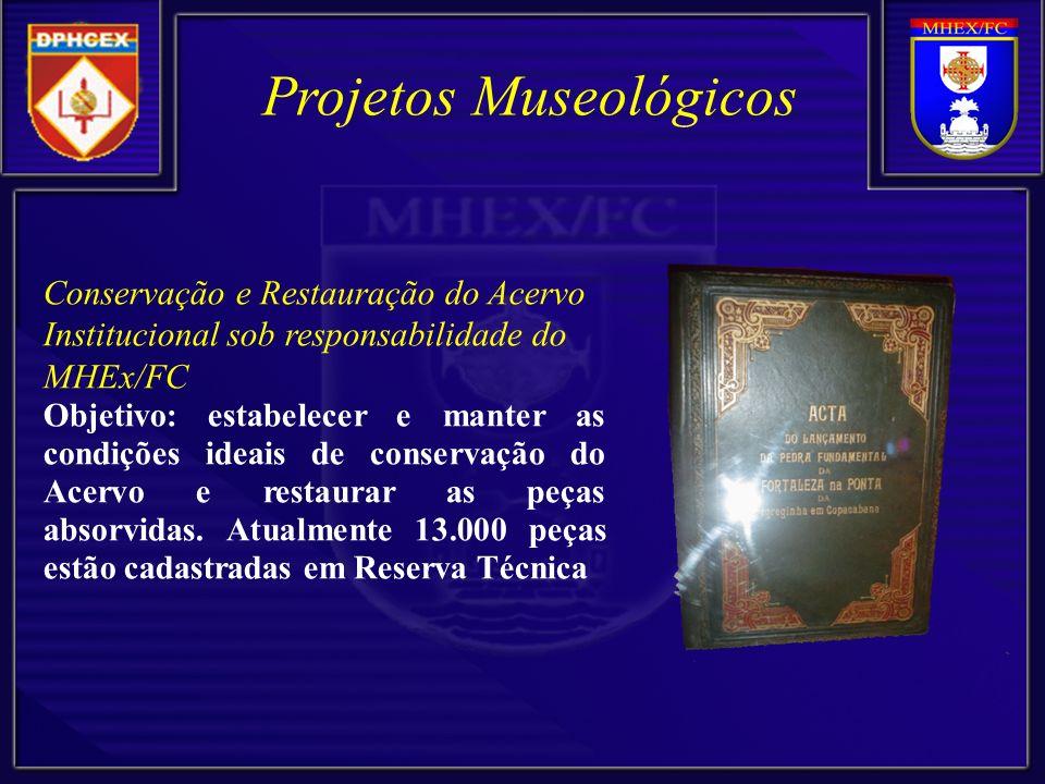 Conservação e Restauração do Acervo Institucional sob responsabilidade do MHEx/FC Objetivo: estabelecer e manter as condições ideais de conservação do Acervo e restaurar as peças absorvidas.