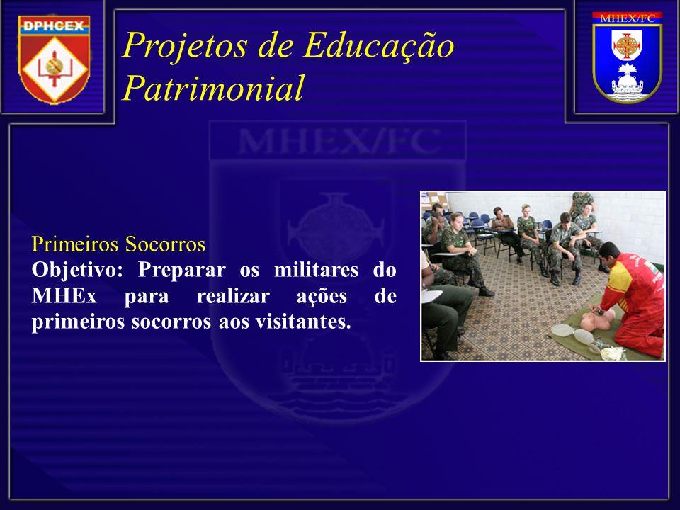 Primeiros Socorros Objetivo: Preparar os militares do MHEx para realizar ações de primeiros socorros aos visitantes.