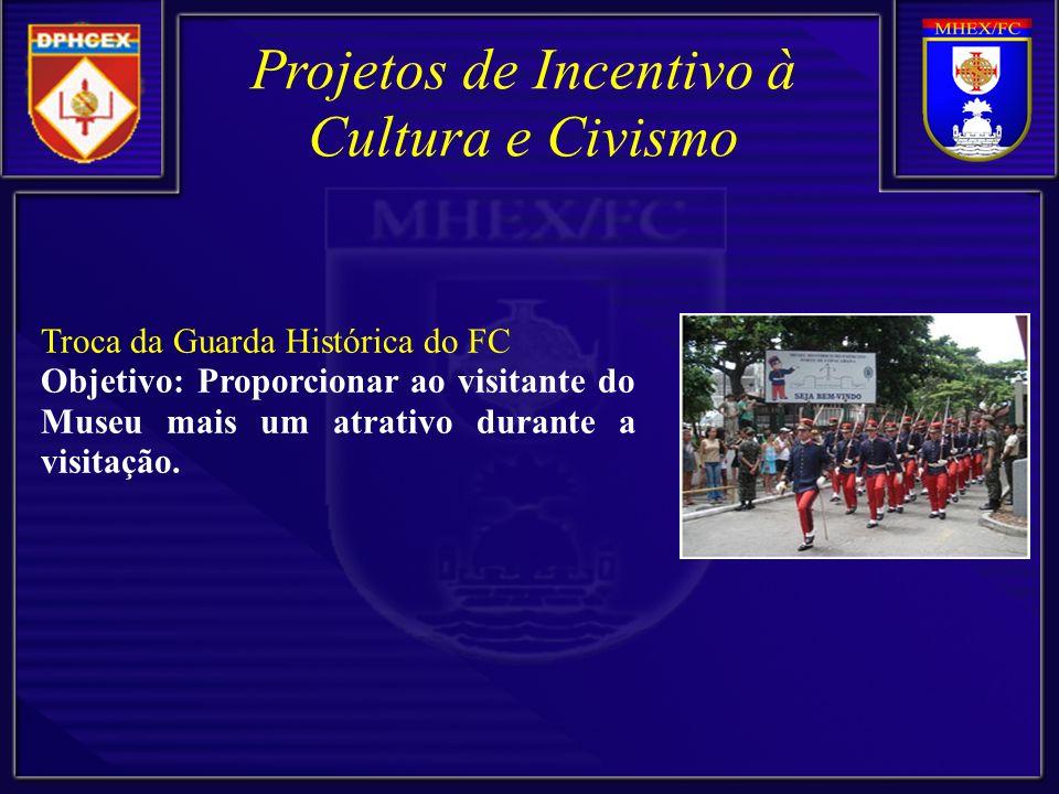 Troca da Guarda Histórica do FC Objetivo: Proporcionar ao visitante do Museu mais um atrativo durante a visitação.