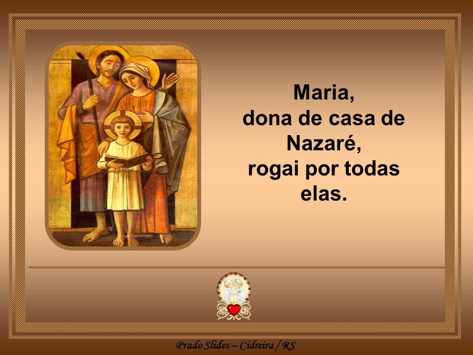 Prado Slides – Cidreira / RS No dia da dona de casa, nem a mídia, nem o comércio farão propaganda ou homenagem...