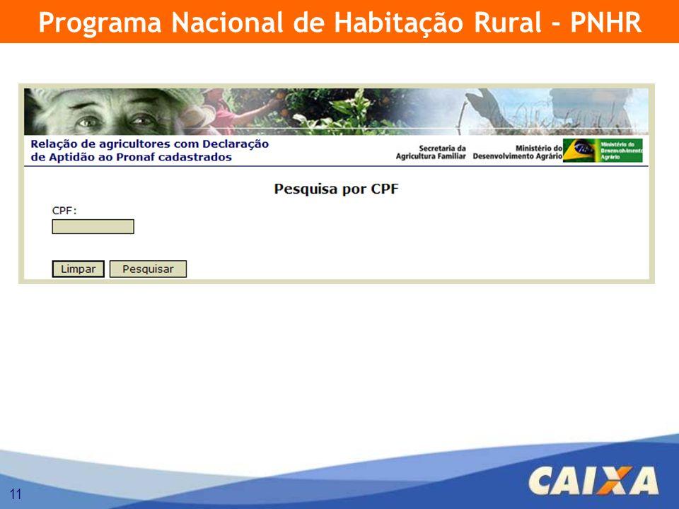 11 Programa Nacional de Habitação Rural - PNHR