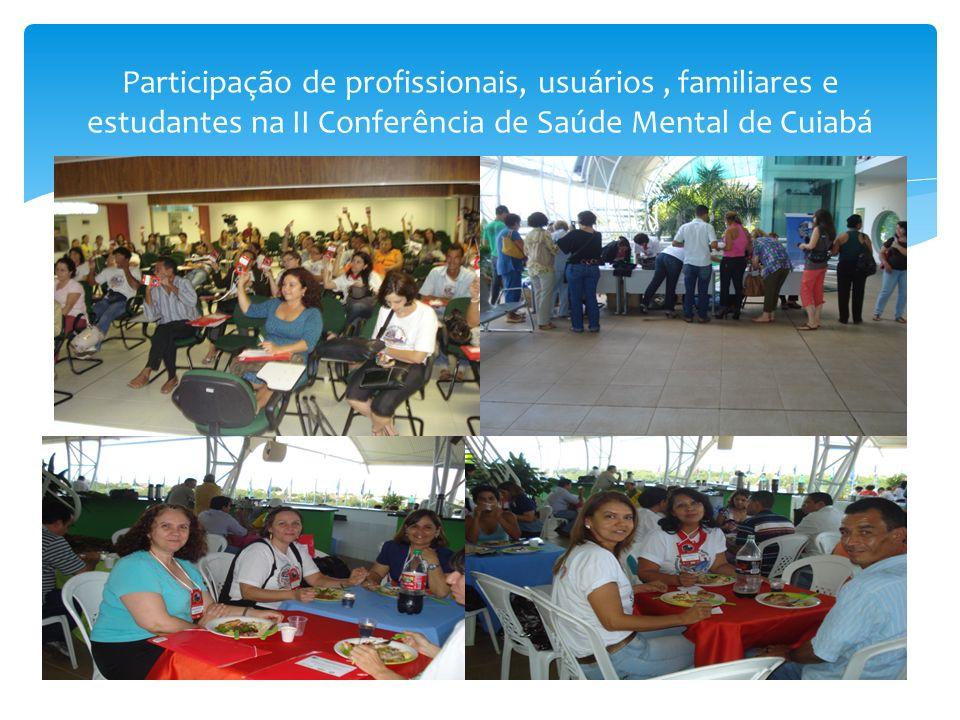 Participação de profissionais, usuários, familiares e estudantes na II Conferência de Saúde Mental de Cuiabá