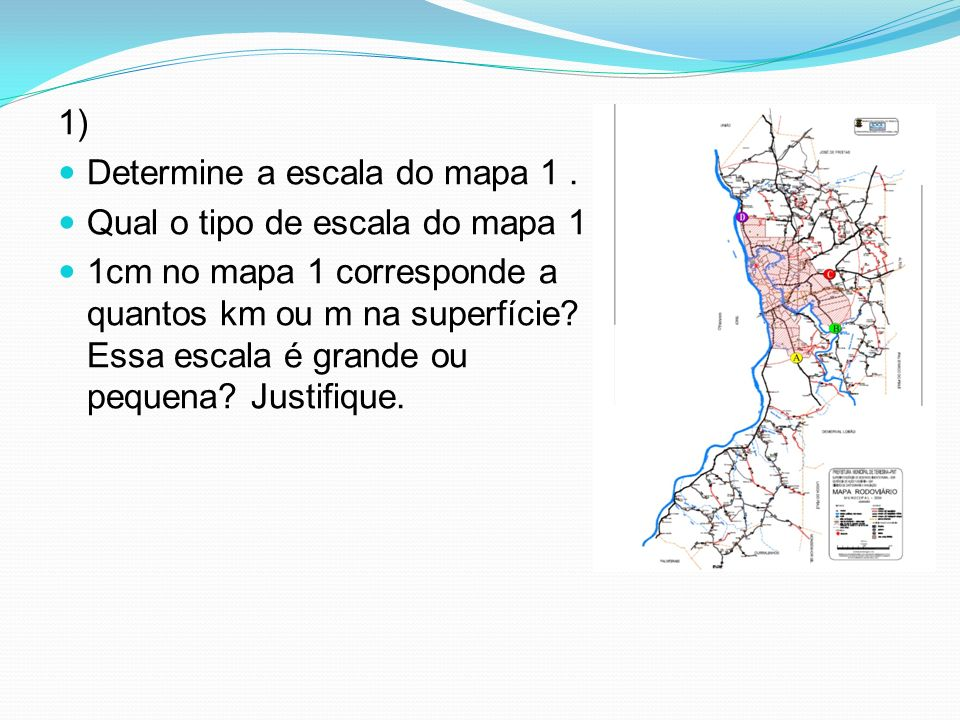 1) Determine a escala do mapa 1.