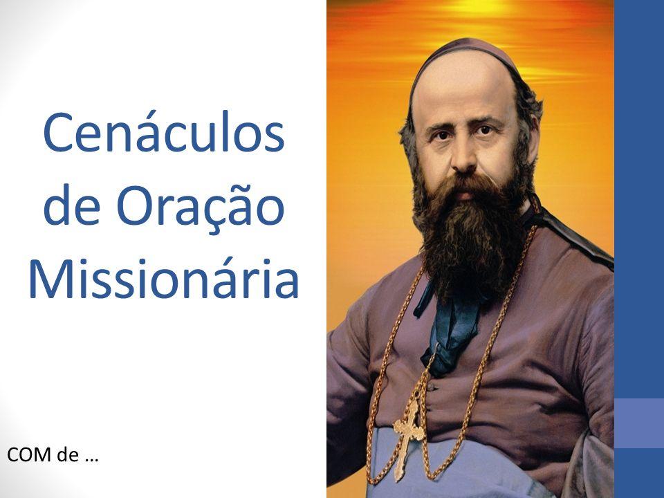 Cenáculos de Oração Missionária COM de …