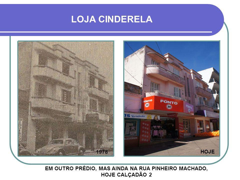LOJA CINDERELA TRADICIONAL LOJA DE BRINQUEDOS NA DÉCADA DE 1970 1975 HOJE