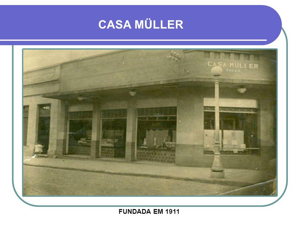 CASA DE JÓIAS, OURIVESARIA, RELOJOARIA E ARMAS CASA MÜLLER