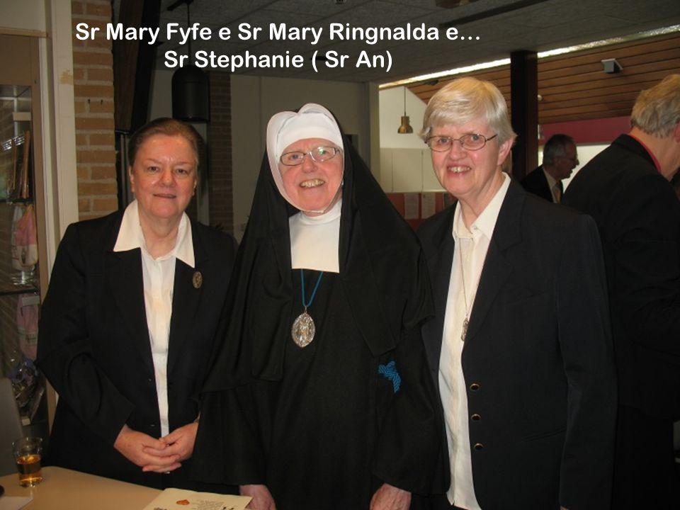 Sr Mary Fyfe e Sr Mary Ringnalda e… Sr Stephanie ( Sr An)