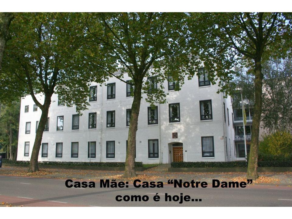 Casa Mãe: Casa Notre Dame como é hoje…