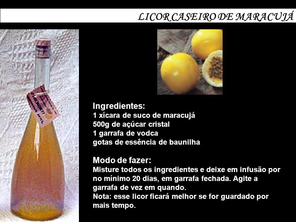 LICOR CASEIRO DE MARACUJÁ Ingredientes: 1 xícara de suco de maracujá 500g de açúcar cristal 1 garrafa de vodca gotas de essência de baunilha Modo de f