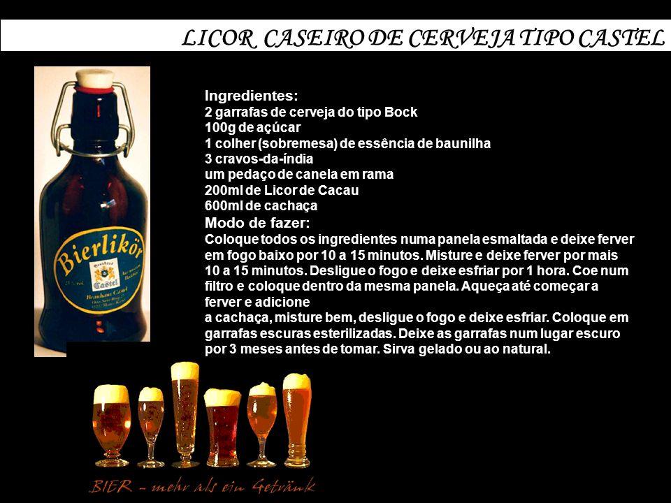 LICOR CASEIRO DE CERVEJA TIPO CASTEL Ingredientes: 2 garrafas de cerveja do tipo Bock 100g de açúcar 1 colher (sobremesa) de essência de baunilha 3 cr