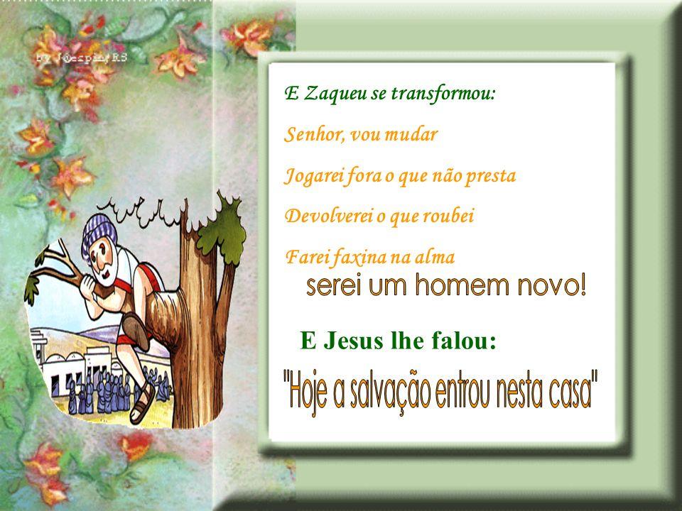 Tenhamos a coragem de Zaqueu Desçamos da árvore Recebamos Jesus em nossa casa Ele não fará cobranças ELE RESTAURA! Mostra-nos a condição De termos sid