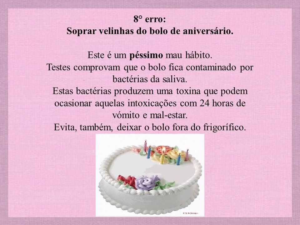 7° erro: Ignorar as formigas.Quando se fala em doce, a gente não pode esquecer as formigas.