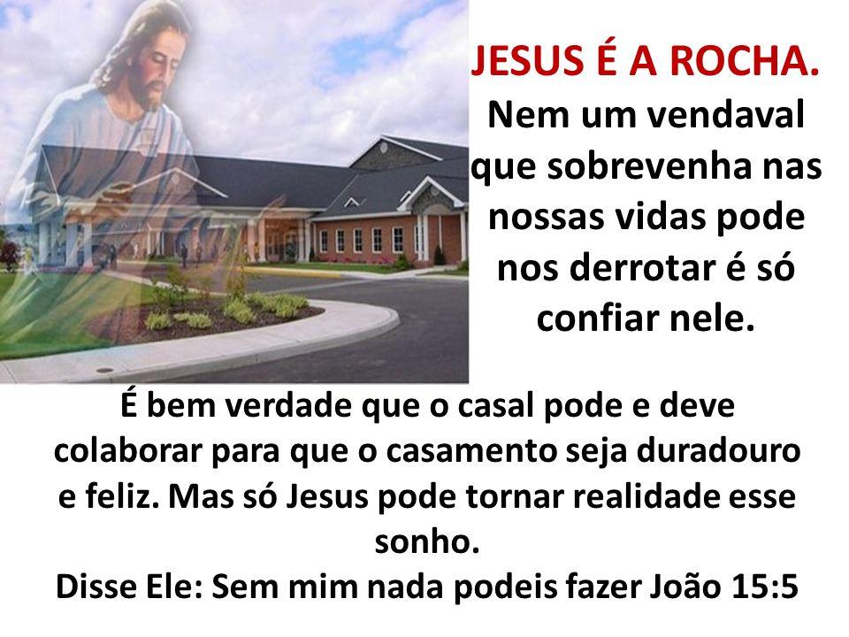 JESUS É A ROCHA.