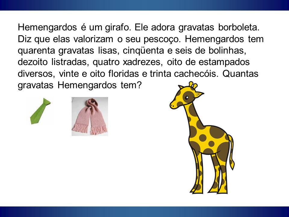 Hemengardos é um girafo. Ele adora gravatas borboleta. Diz que elas valorizam o seu pescoço. Hemengardos tem quarenta gravatas lisas, cinqüenta e seis