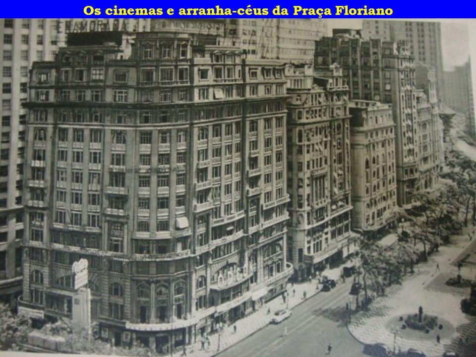 Os cinemas e arranha-céus da Praça Floriano