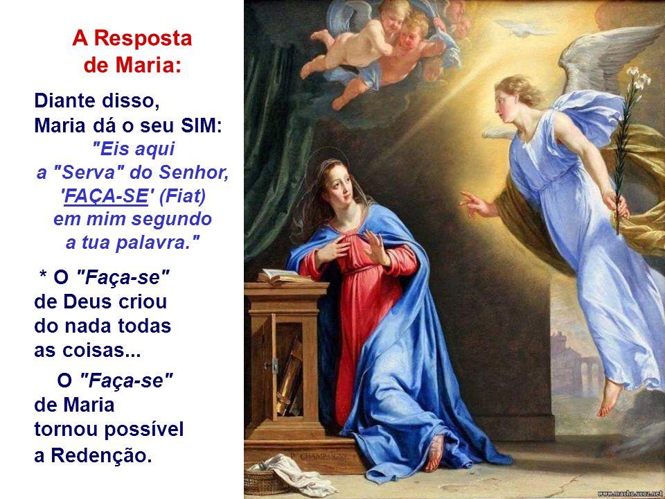 + A Proposta de Deus: Conceberás um Filho Deus a convida para ser a Mãe do Messias, que Israel tanto esperava.