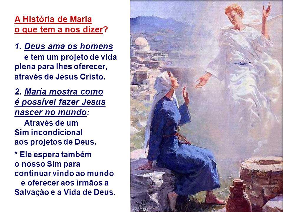 O Faça-se de Maria foi a sua resposta livre e corajosa ao convite de Deus, que esperava a colaboração dela para realizar o projeto de amor e salvação.