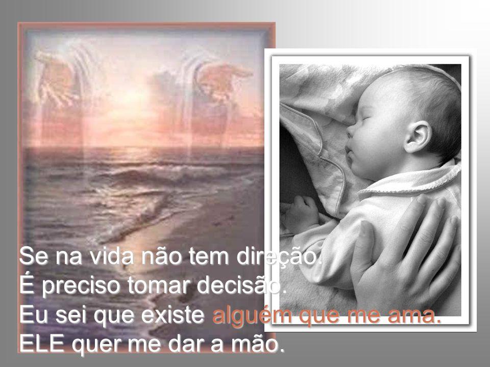 Deus cuida de mim na sombra das suas asas. Deus cuida de mim, eu amo a sua casa. E não ando sozinho não estou sozinho, pois sei: Deus cuida de mim.