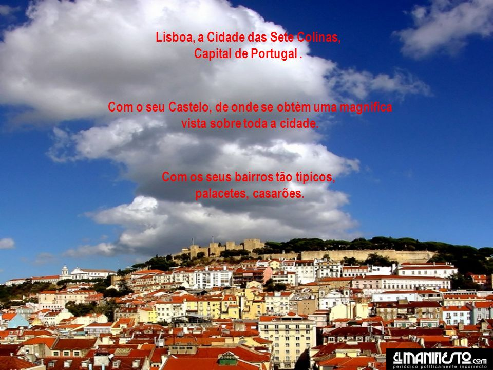 Lisboa, a Cidade das Sete Colinas, Capital de Portugal.