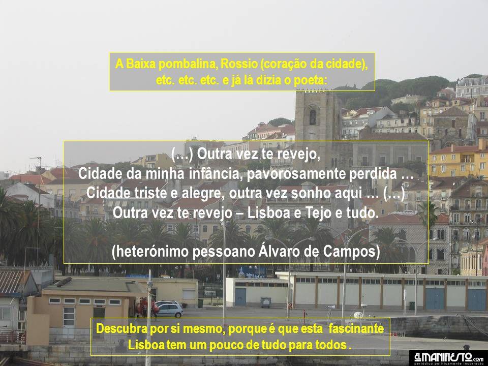 A Baixa pombalina, Rossio (coração da cidade), etc.