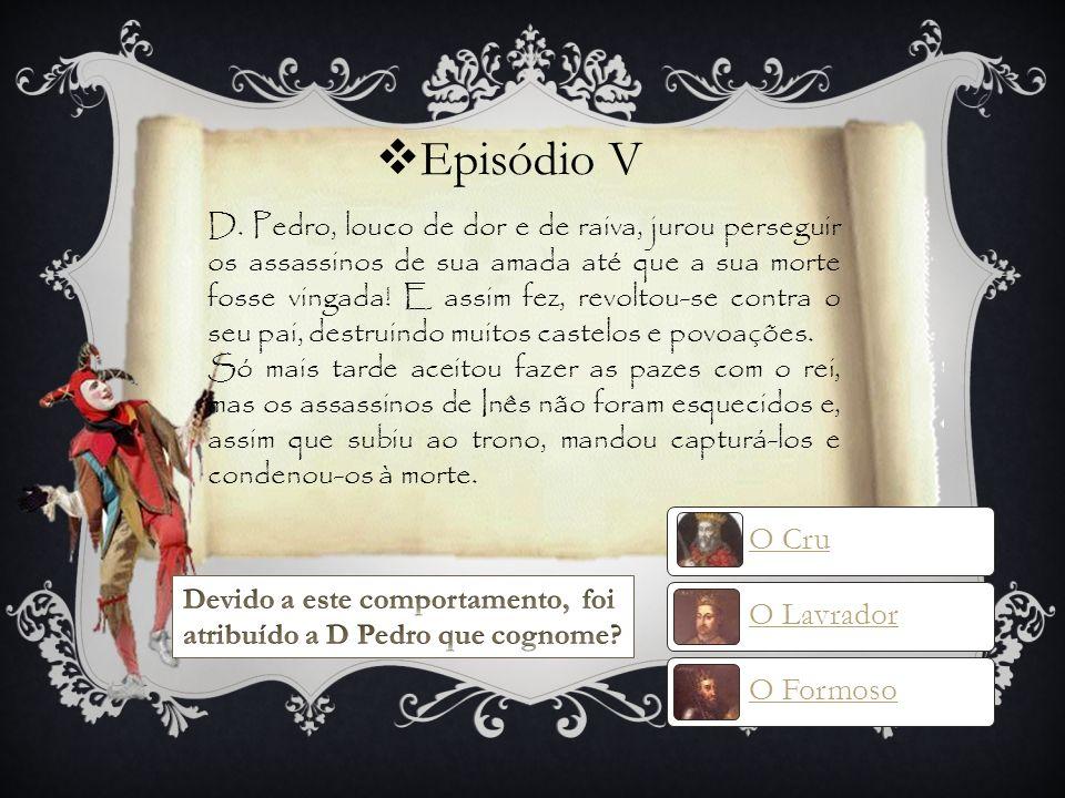 Consulta a página 216 do livro: ALÇADA, Isabel; MAGALHÃES, Ana (2001) Uma Aventura na Quinta das Lágrimas, Vol 41. Caminho: Lisboa, p. 216. Pista 4