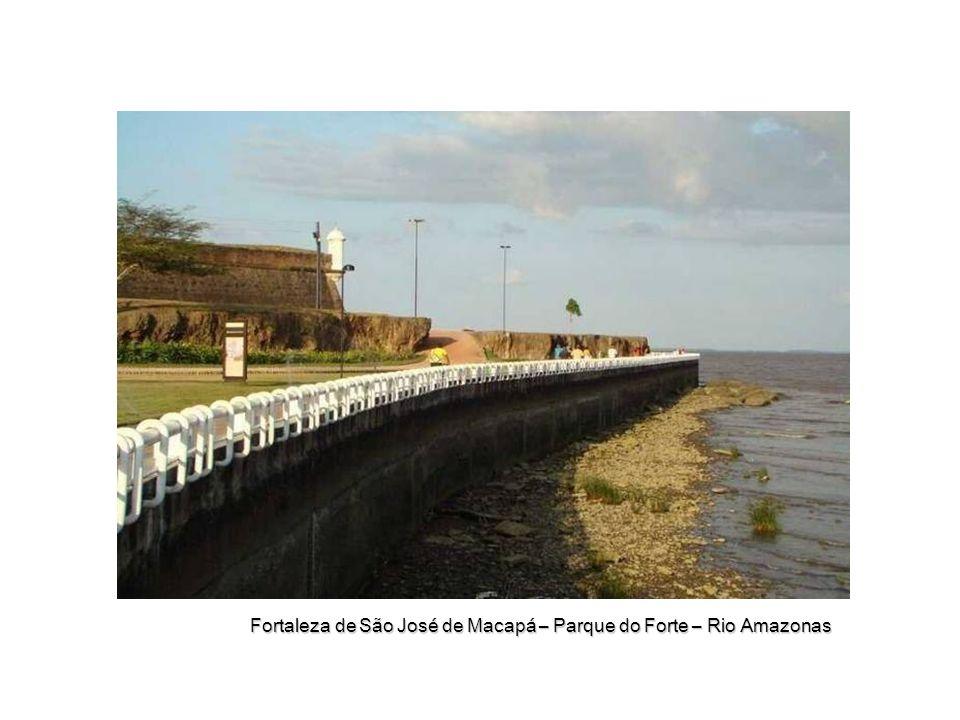 Fortaleza de São José de Macapá – Parque do Forte – Rio Amazonas