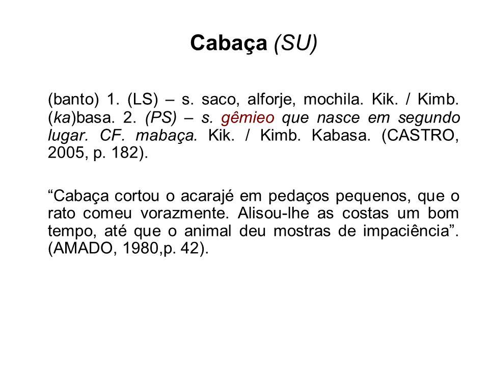 Caboclo (PC) [...] designação genérica dada à personificação de espíritos indígenas brasileiros, também cultuados pelos iniciados ao lado das divindades africanas, mais tidos na categoria de entidades nobres e não de santos.