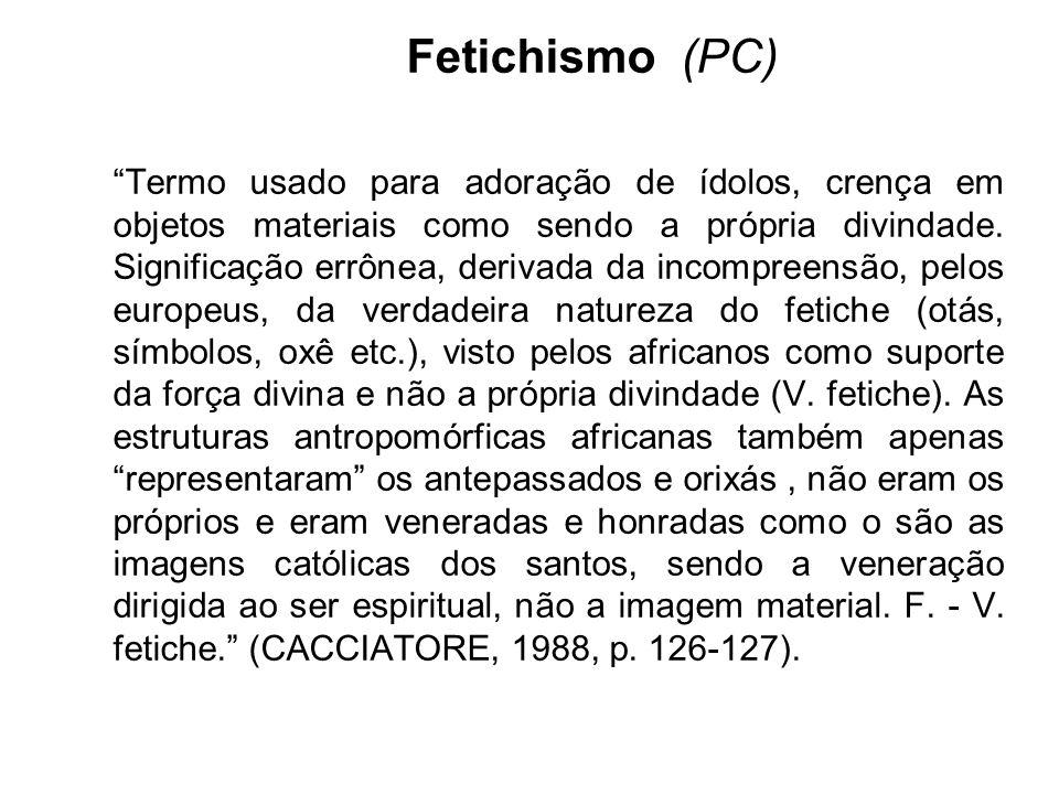 Fetichismo e feitiço, aparecem em País do Carnaval (1979) no mesmo trecho, e conservam os significados atribuídos por Cacciatore (1988).