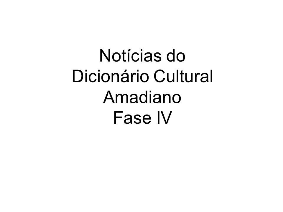 DICIONÁRIO CULTURAL AMADIANO O PROJETO DICIONÁRIO CULTURAL AMADIANO CATALOGA PALAVRAS, DITOS, USOS E COSTUMES DE NOSSA CULTURA, DENTRO DA OBRA AMADIANA