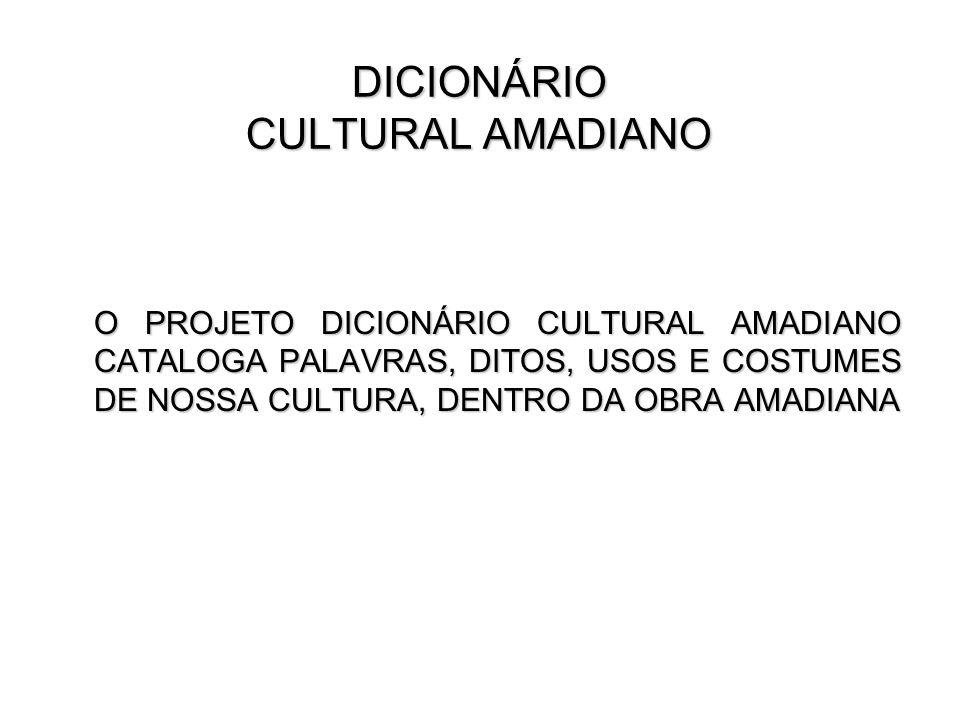 DICIONÁRIO CULTURAL AMADIANO: fase IV Subprojeto 1: O país do carnaval, Cacau: dicionarizando palavras, hábitos e costumes em obras amadianas.
