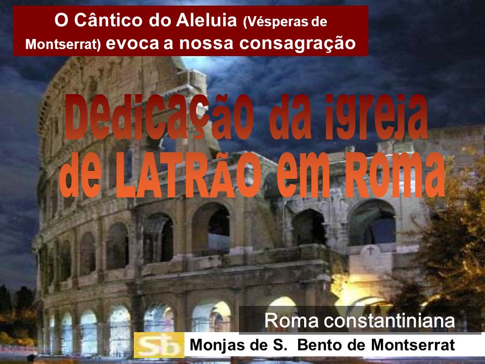 O Cântico do Aleluia (Vésperas de Montserrat) evoca a nossa consagração Monjas de S.