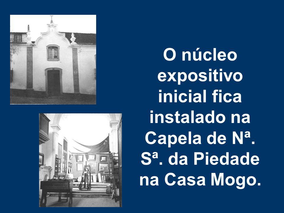 O núcleo expositivo inicial fica instalado na Capela de Nª. Sª. da Piedade na Casa Mogo.