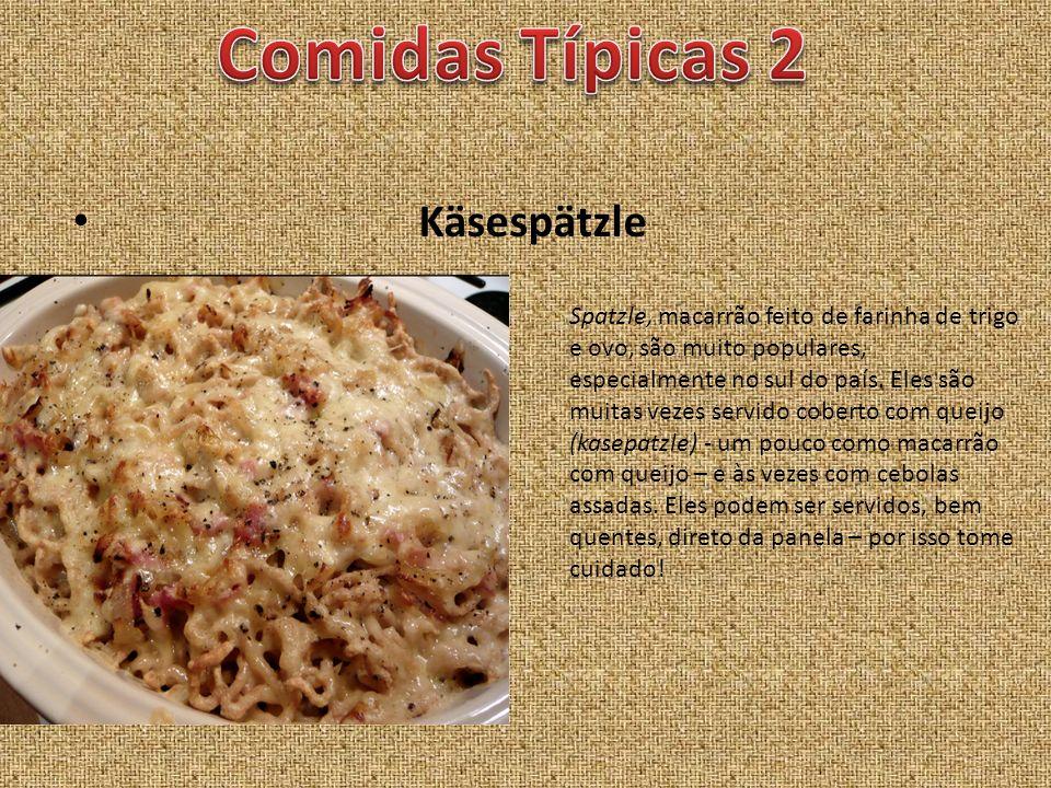 Käsespätzle Spatzle, macarrão feito de farinha de trigo e ovo, são muito populares, especialmente no sul do país. Eles são muitas vezes servido cobert