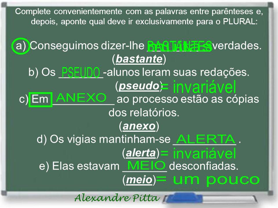 Alexandre Pitta 01.Usava camisa e calças VERDE-LIMÃO.